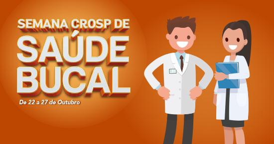 Confira as atividades que vão acontecer durante a Semana CROSP de Saúde Bucal.